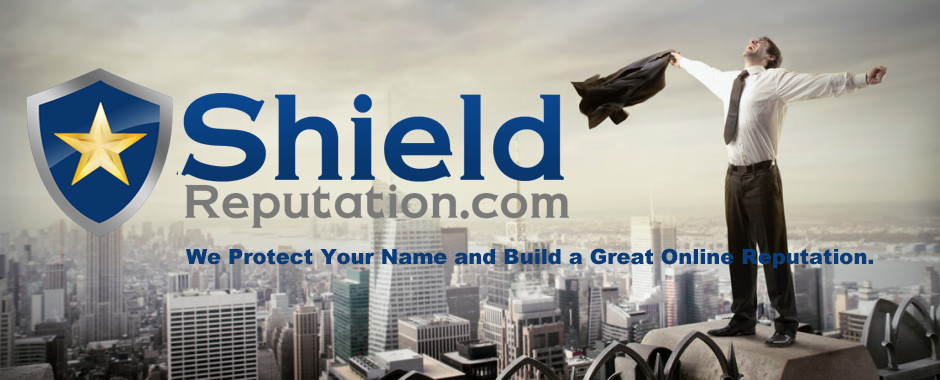 ShieldReputation Protects Your Online Identity